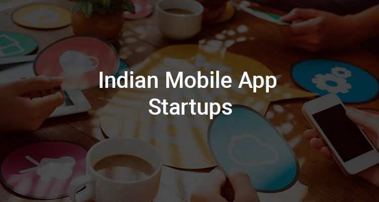 indian mobile app statups