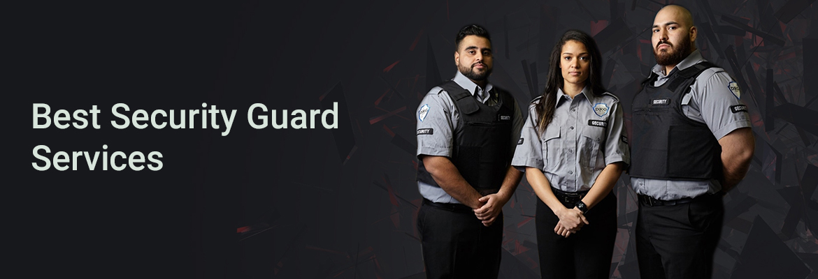 Best Security Guard Services