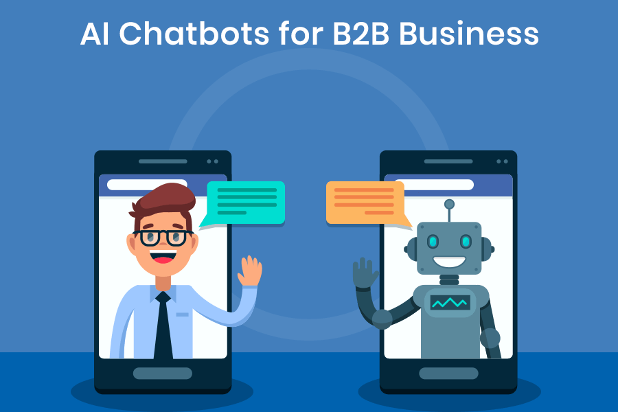 How AI Chatbots Can Help You Grow Your B2B business
