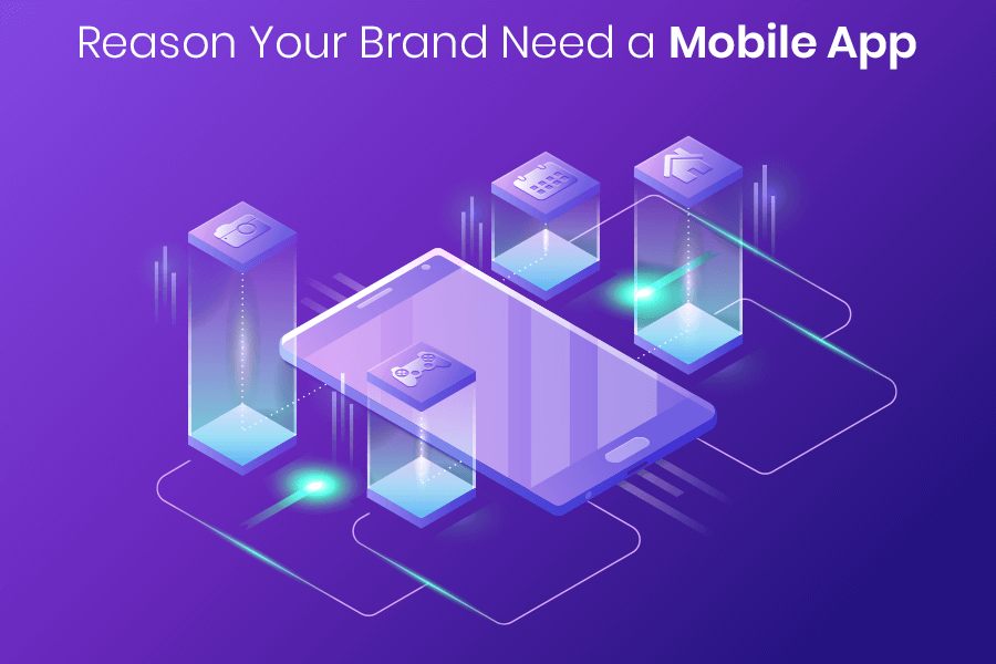 Reason Your Brand Needs a Mobile App