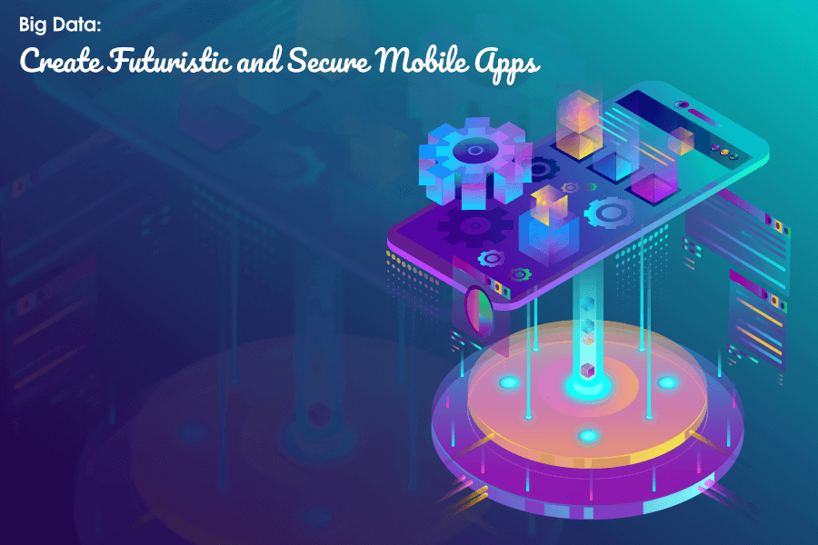 Big Data in Mobile Apps