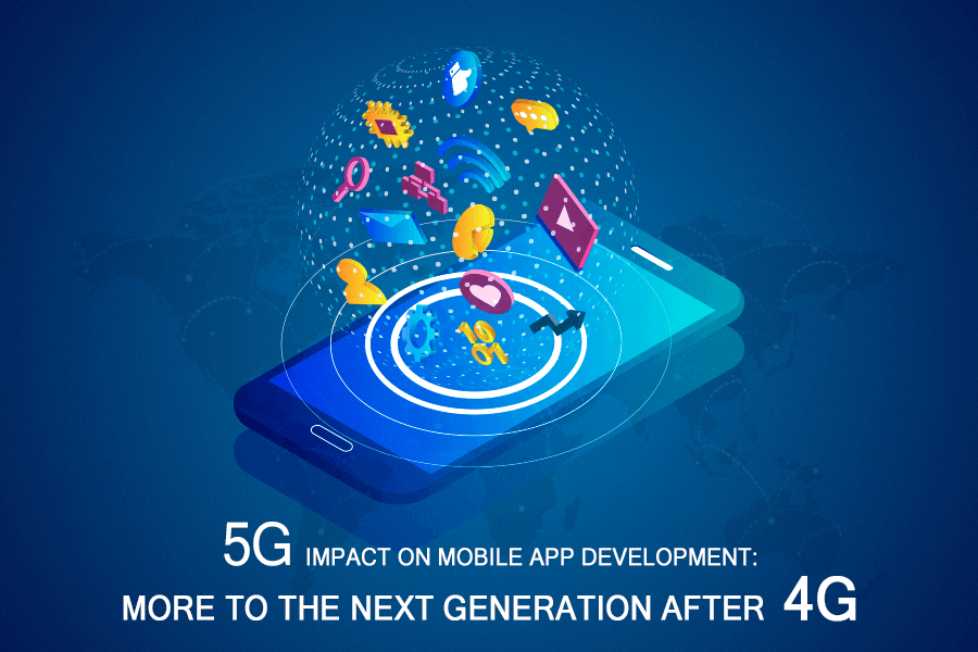 5G Impacts on Mobile App Development