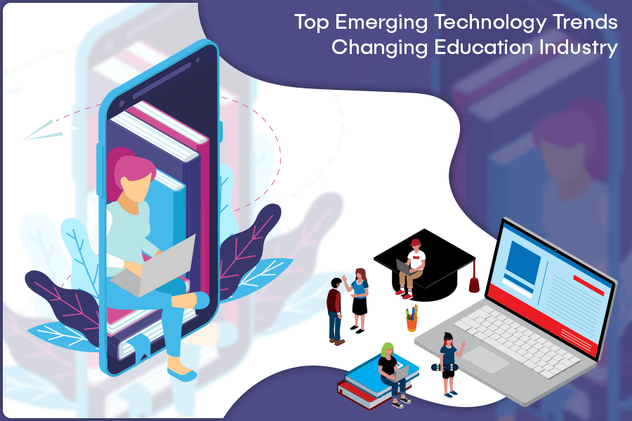 Top Emerging Technology Trends Changing Education Industry