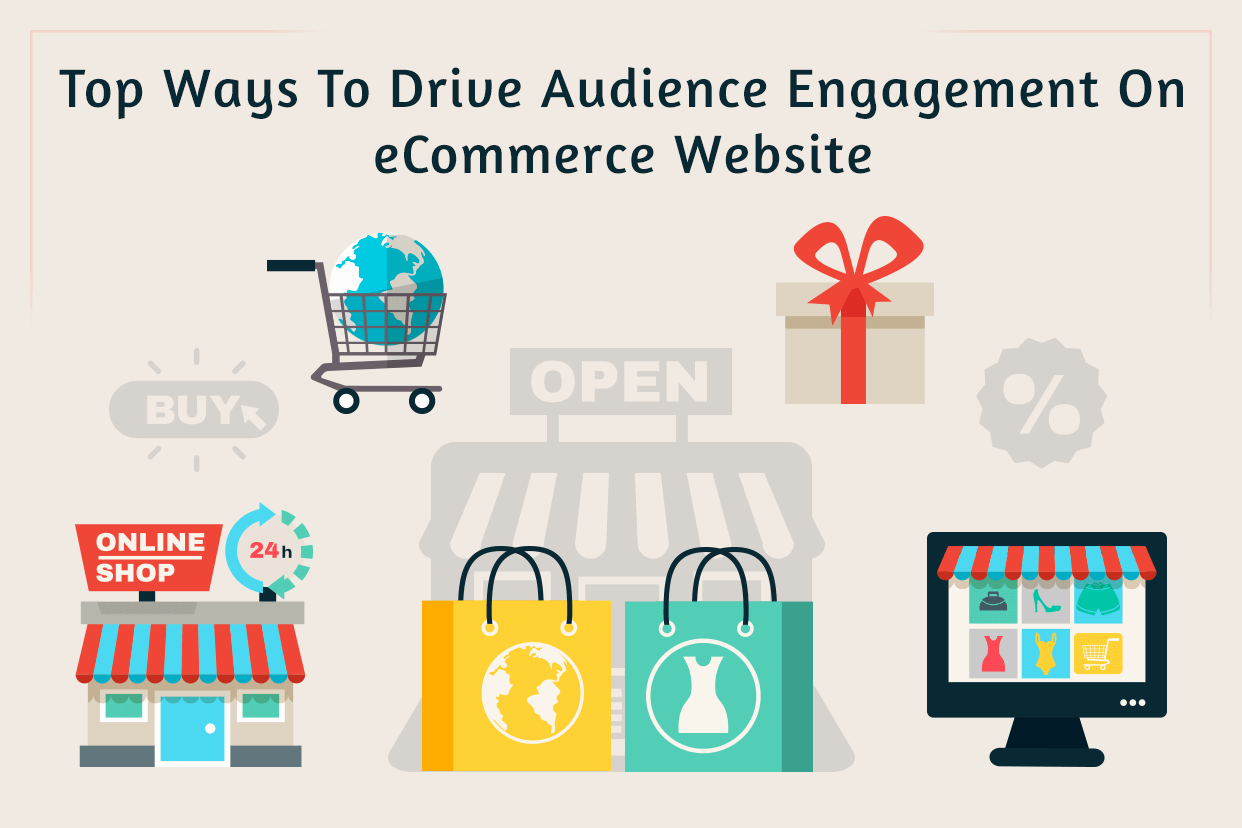 drive audience engagement on eCommerce website