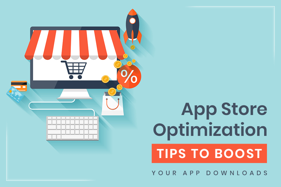 App Store Optimization Tips To Boost Your App Downloads