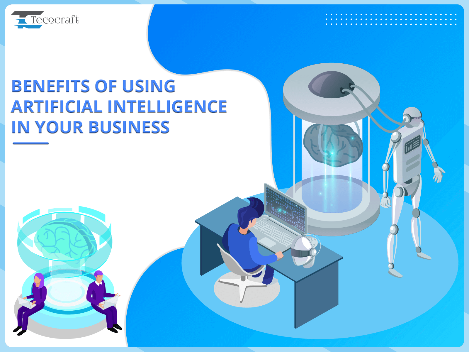 Benefits of using AI in Business