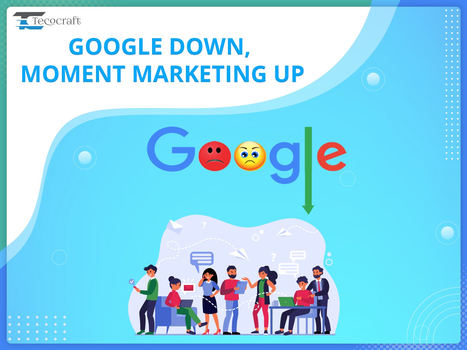 Google Down, Moment Marketing up