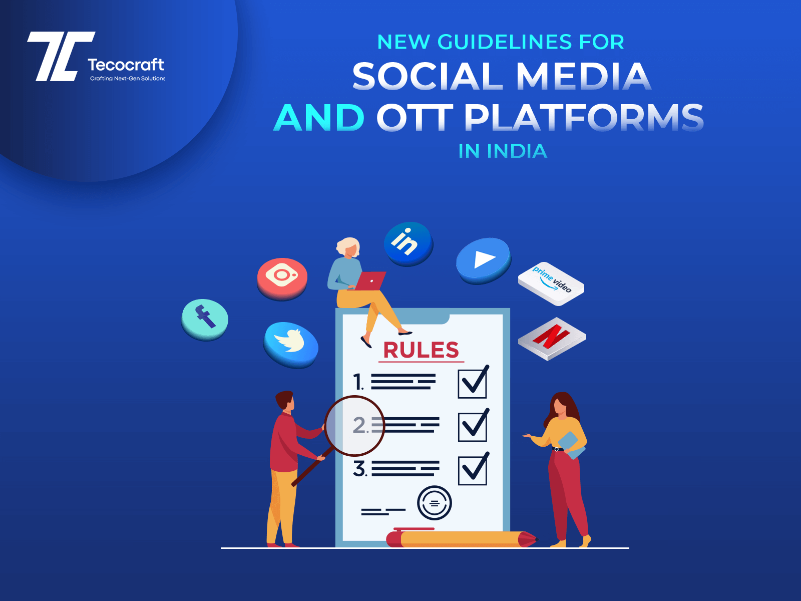 Guidelines for Social Media and OTT Platforms in India